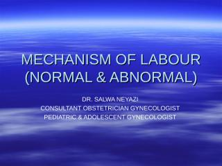 MECHANISM_OF_LABOUR__NORMAL_and__ABNORMAL_.ppt