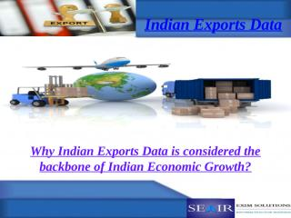 Why Indian Exports Data is considered the backbone of Indian economic growth.pptx