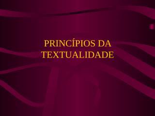 princpiosdatextualidade-3ano-120308134210-phpapp01.ppt