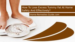 How To Lose Excess Tummy Fat At Home Safely And Effectively.pptx