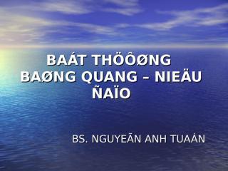 XQ Nhi Bat thuong bang quang.ppt